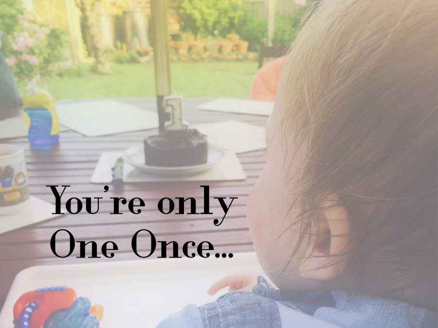 You're Only One Once…
